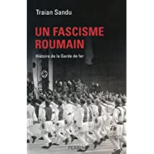 Un fascisme roumain (French Edition)