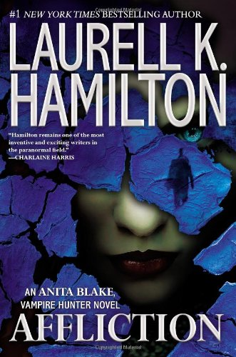 Affliction - Book #22 of the Anita Blake, Vampire Hunter