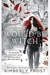 Would-Be Witch (Southern Witch) by Kimberly Frost (2013-09-03) Mass Market Paperback