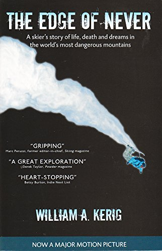 - The Edge of Never: A Skier's Story of Life, Death, and Dreams in the World's Most Dangerous Mountains