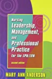 Nursing Leadership, Management, and Professional Practice for the LPN/LVN, Anderson, Mary Ann, 0803608543
