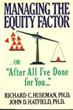 Managing the Equity Factor, Richard C. Huseman and John D. Hatfield, 0395491673