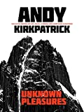 Unknown Pleasures: Collected writing on life, death, climbing and everything in between