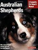 Australian Shepherds (Complete Pet Owner's Manual)