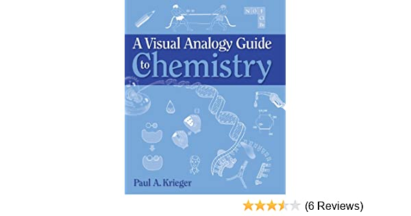 A Visual Analogy Guide To Chemistry Paul A Krieger Dr