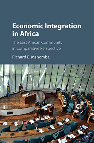 Economic Integration in Africa: The East African Community in Comparative Perspective by Cambridge University Press