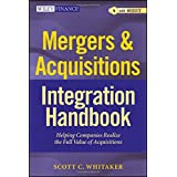 Mergers & Acquisitions Integration Handbook: Helping Companies Realize The Full Value of Acquisitions