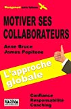 Motiver ses collaborateurs (French Edition)