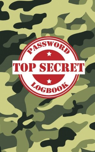 Top Secret Password Logbook: Camo Notebook for Remembering Passwords, Usernames, Logins and More - Small Password Organizer for Kids, Teens and Adults (Password Keepers) (Volume 2)