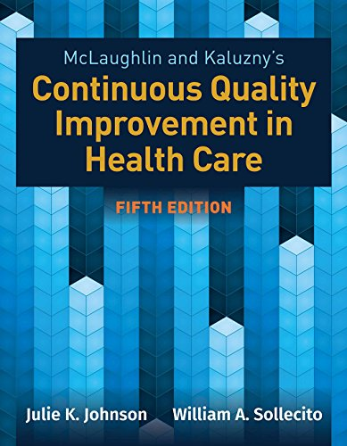 McLaughlin  &  Kaluzny's Continuous Quality Improvement in Health Care