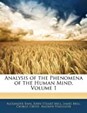 Analysis of the Phenomena of the Human Mind, Volume 1