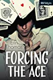 Forcing the Ace, E. L. Thomas, 145980645X