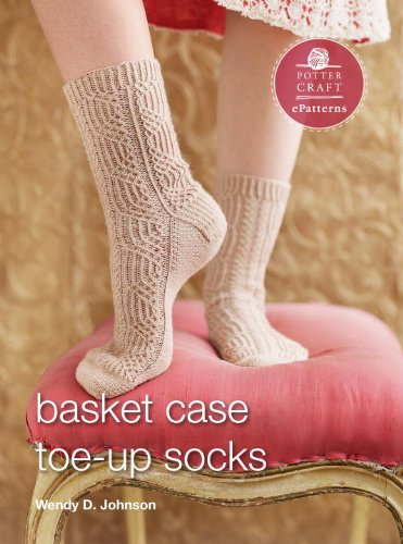 (Basket Case Socks: E-Pattern from Toe-Up Socks for Every Body (Potter Craft)