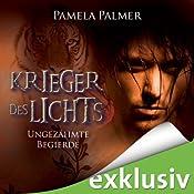 Ungezähmte Begierde (Krieger des Lichts 2) | Pamela Palmer