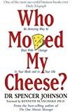 By Spencer Johnson - Who Moved My Cheese: An Amazing Way to Deal with Change in Your Work and in Your Life (Reprinted Ed)