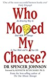 img - for Who Moved My Cheese: An Amazing Way to Deal with Change in Your Work and in Your Life by Spencer Johnson (4-Mar-1999) Paperback book / textbook / text book