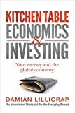 Kitchen Table Economics and Investing, Damian Lillicrap, 070224984X