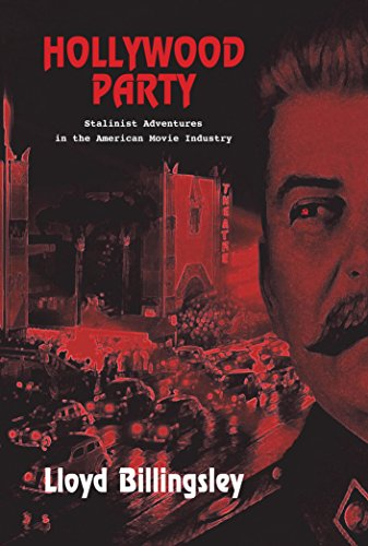 Hollywood Party: Stalinist Adventures in the American Movie Industry