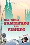 Old Time Gardening and Fishing, F. L. Henley, 1452013713