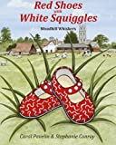 Red Shoes with White Squiggles: Woodhill Whiskers (Volume 1)