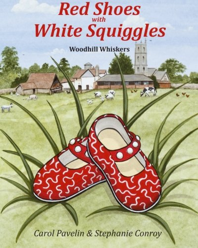 Red Shoes with White Squiggles: Woodhill Whiskers (Volume 1) [Pavelin, Carol] (Tapa Blanda)