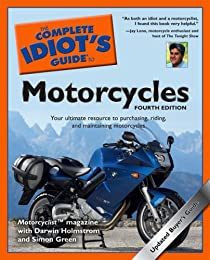 The Complete Idiot's Guide to Motorcycles, Third Edition