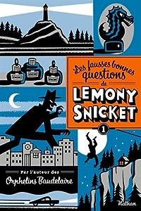 """Afficher """"Les fausses bonnes questions de Lemony Snicket n° 1"""""""