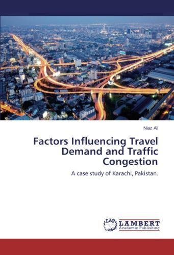 Factors Influencing Travel Demand and Traffic Congestion: A case study of Karachi, Pakistan.