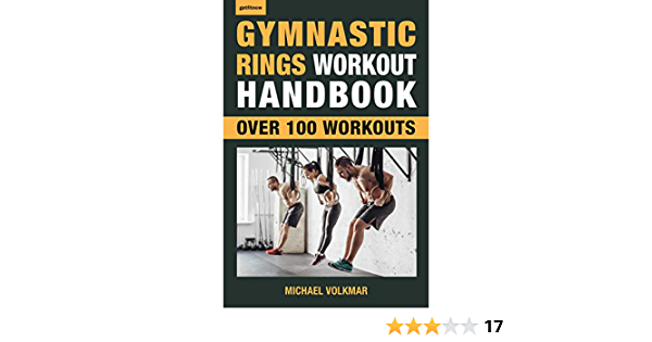 Gymnastic Rings Workout Handbook: Over 100 Workouts for ...
