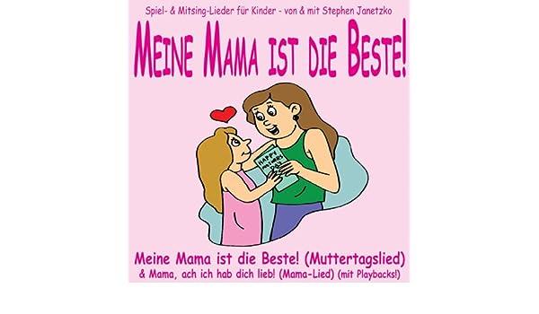 Meine Mama Ist Die Beste Lieder Zum Muttertag By Stephen Janetzko