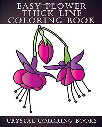 Amazon Com Easy Flower Thick Line Coloring Book 30 Simple Line Drawing Beautiful Flower Coloring Pages A Great Gift Idea For Anyone That Loves Flowers Or Think Line Drawings 9798631673724 Crystal Coloring Books