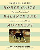 Horse Gaits, Balance and Movement, Susan E. Harris and Francois LeMaire De Ruffieu, 0764587889