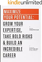 Maximize Your Potential: Grow Your Expertise,Take Bold Risks&Build an Incredible Career (The 99U Book Series 2)