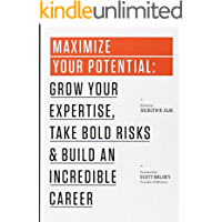 Maximize Your Potential: Grow Your Expertise, Take Bold Risks & Build an Incredible Career (99U Book 2) (English Edition)