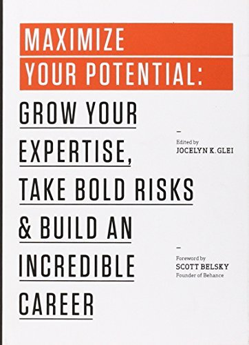Maximize Your Potential: Grow Your Expertise, Take Bold Risks & Build an Incredible Career (The 99U Book Series 2) cover