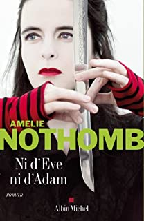 Ni d'Eve ni d'Adam : roman, Nothomb, Amélie