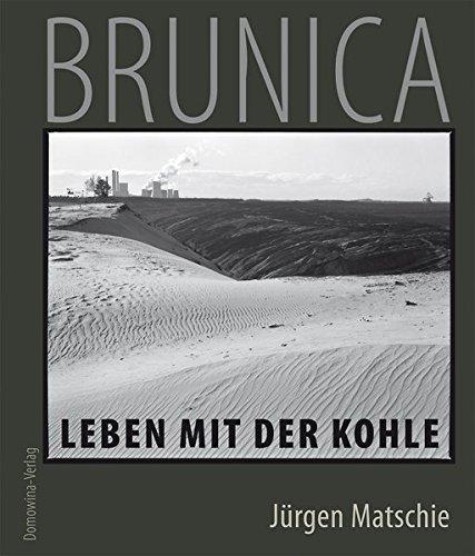 Brunica - Leben mit der Kohle: Textauswahl: Merana Cuscyna