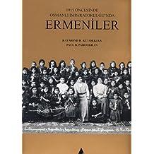 1915 Oncesinde Osmanli Imparatorlugu'nda Ermeniler