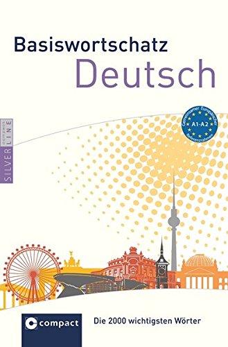 Compact Basiswortschatz Deutsch A1-A2: Die 2.000 wichtigsten Wörter (SilverLine Basiswortschatz)
