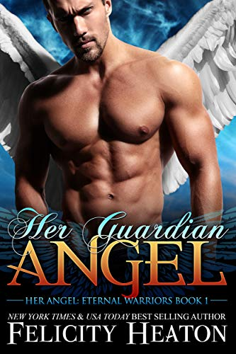 Her Guardian Angel (Her Angel: Eternal Warriors paranormal romance series Book 1)