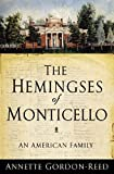 img - for The Hemingses of Monticello 1st (first) edition Text Only book / textbook / text book