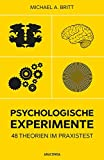 Psychologische Experimente: 48 Theorien im Praxistest