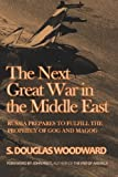 img - for The Next Great War in the Middle East: Russia Prepares to Fulfill the Prophecy of Gog and Magog book / textbook / text book