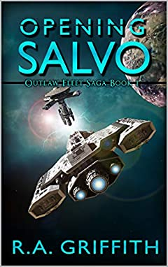Opening Salvo: Outlaw Fleet Saga Book 1