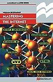 Mastering the Internet (Palgrave Master Series (Computing))