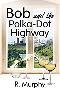 Bob and the Polka-Dot Highway by [Murphy, R.]