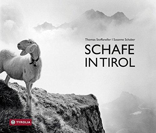 Schafe in Tirol: Ein fotografisches Porträt von Thomas Stoffaneller mit einem Essay von Susanne Schaber