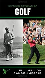 Historical Dictionary of Golf (Historical Dictionaries of Sports)