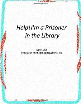 Book Help! I'm a Prisoner in the Library Novel Unit