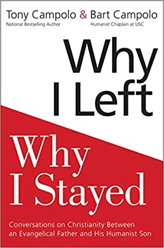 57861b2f Why I Left, Why I Stayed: Conversations on Christianity Between an  Evangelical Father and His Humanist Son: Tony Campolo, Bart Campolo:  9780062415370: ...
